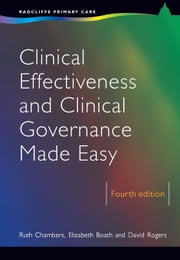 Clinical Effectiveness and Clinical Governance Made Easy, 4th Edition ebook by Chambers, Ruth