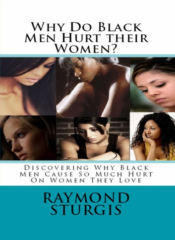 Why Men Hurt The Women They Love