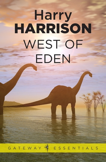 West of Eden - Eden Book 1 ebook by Harry Harrison