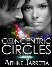 Concentric Circles ebook by Aithne Jarretta