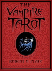 The Vampire Tarot ebook by Robert Michael Place