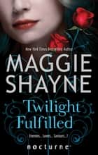 Twilight Fulfilled (Mills & Boon Nocturne) (Children of Twilight, Book 2) eBook by Maggie Shayne