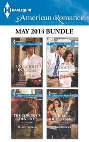 Harlequin American Romance May 2014 Bundle - One Night in Texas\The Cowboy's Destiny\A Baby for the Doctor\The Bull Rider's Family ebook by Linda Warren,Marin Thomas,Jacqueline Diamond,Leigh Duncan
