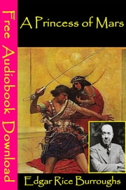 A Princess of Mars - [ Free Audiobooks Download ] ebook by Edgar Rice Burroughs