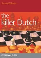 The Killer Dutch ebook by Simon Williams