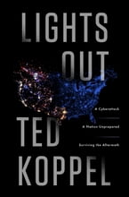 Lights Out, A Cyberattack, A Nation Unprepared, Surviving the Aftermath