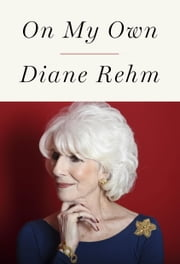 On My Own ebook by Diane Rehm