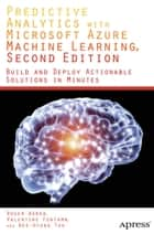 Predictive Analytics with Microsoft Azure Machine Learning 2nd Edition ebook by Valentine Fontama, Roger Barga, Wee Hyong Tok