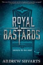 Royal Bastards ebook by Andrew Shvarts