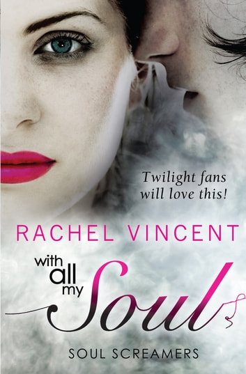 With All My Soul 電子書籍 by Rachel Vincent