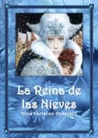 La Reina de las Nieves ebook by Hans Christian Andersen