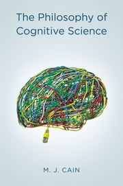 The Philosophy of Cognitive Science ebook by Mark J. Cain