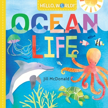 Hello, World! Ocean Life ebook by Jill McDonald