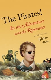 The Pirates!: In an Adventure with the Romantics ebook by Gideon Defoe
