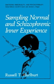 Sampling Normal and Schizophrenic Inner Experience ebook by Russell T. Hurlburt