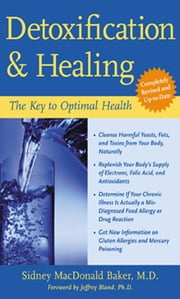 Detoxification and Healing - The Key to Optimal Health ebook by Sidney MacDonald Baker