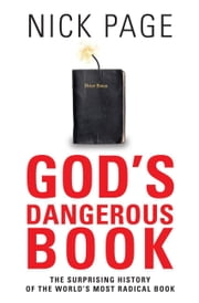 God's Dangerous Book - The Surprising History of the World'd Most Radical Book ebook by Nick Page