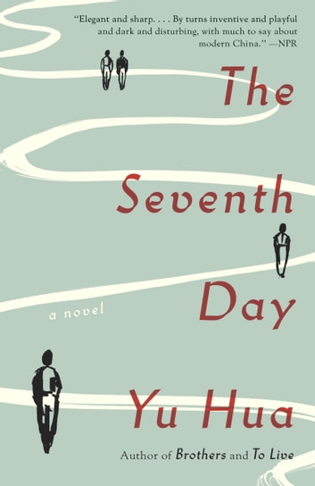 The Seventh Day - A Novel eBook by Yu Hua