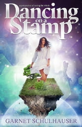 Dancing on a Stamp - Startling Revelations From the Other Side ebook by Garnet Schulhauser