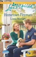 Hometown Fireman ebook by Lissa Manley