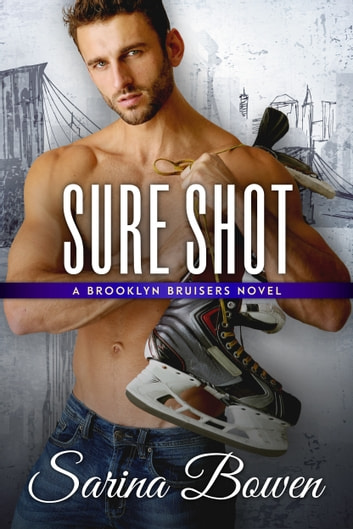Sure Shot - A Hockey Romance ebook by Sarina Bowen