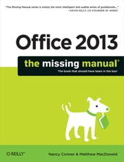 Office 2013: The Missing Manual ebook by Nancy Conner,Matthew MacDonald
