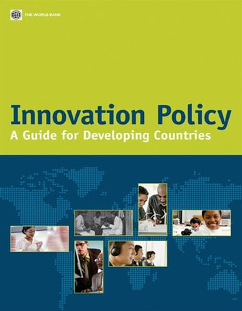 Innovation Policy: A Guide For Developing Countries ebook by World Bank