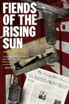 Fiends of the Rising Sun ebook by David Bishop