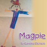 Magpie - A Collection ebook by Caroline Clemens