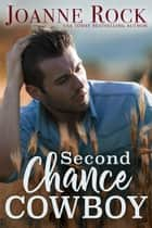 Second Chance Cowboy ebook by Joanne Rock