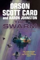 The Swarm ebook by Orson Scott Card,Aaron Johnston