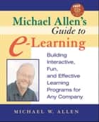 Michael Allen's Guide to E-Learning ebook by Michael W. Allen