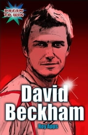 David Beckham - EDGE - Dream to Win ebook by Roy Apps,Chris King