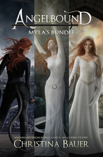 Myla's Bundle - Angelbound Origins Books 1, 3 and 4 - Myla's Point Of View ebook by Christina Bauer