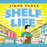 Shelf Life - How I Found The Meaning of Life Stacking Supermarket Shelves audiobook by Simon Parke