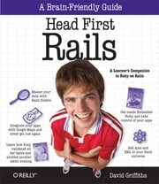 Head First Rails - A learner's companion to Ruby on Rails ebook by David Griffiths