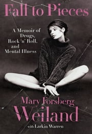 Fall to Pieces ebook by Mary Forsberg Weiland,Larkin Warren