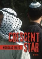 Crescent Star ebook by Nicholas Maes