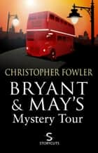 Bryant & May's Mystery Tour (Storycuts) eBook by Christopher Fowler
