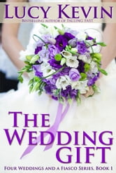 The Wedding Gift ebook by Lucy Kevin