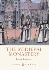 The Medieval Monastery ebook by Roger Rosewell