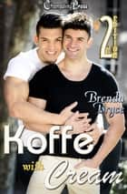 Koffe with Cream (2nd Edition) ebook by Brenda Bryce