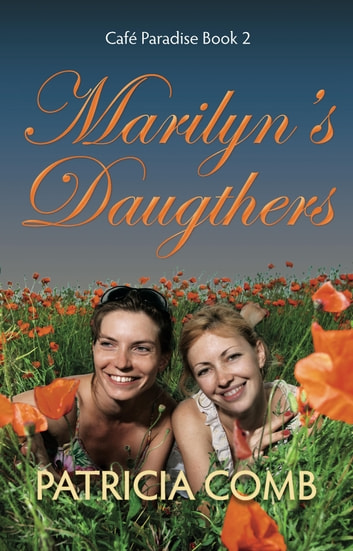 Marilyn's Daughters - Café Paradise Book 2 ebook by Patricia Comb