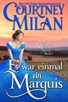 Es war einmal ein Marquis ebook by Courtney Milan, Ute-Christine Geiler