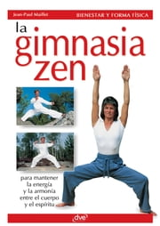 La gimnasia zen ebook by Jean-Paul Maillet
