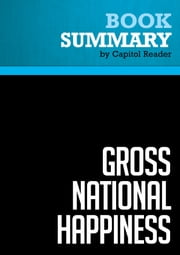 Summary of Gross National Happiness: Why Happiness Matters for America - And How We Can Get More of It - Arthur C. Brooks ebook by Capitol Reader