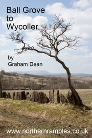 Ball Grove to Wycoller ebook by Graham Dean
