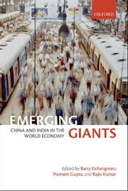 Emerging Giants : China and India in the World Economy ebook by  Barry Eichengreen ; Poonam Gupta ; Rajiv Kumar