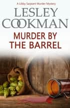 Murder by the Barrel ebook by Lesley Cookman