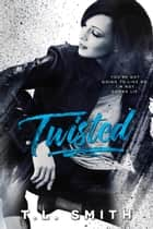 Twisted ebook by T.L Smith